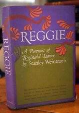 REGGIE: A Portrait of Reginald Turner by Stanley Weintraub 1st Ed. 1965 SIGNED