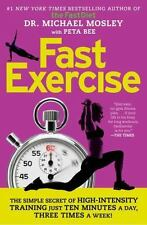 FastExercise : The Simple Secret of High-Intensity Training by Michael Mosley...