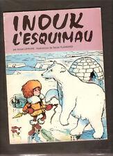 INOUK L'ESQUIMAU     ed  EGE  livre illustré Daniel FLAMBARD  1974