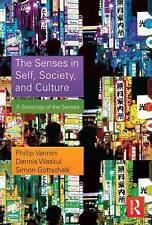 The Senses in Self, Society, and Culture By Professor Phillip Vannini NEW BOOK