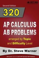 320 AP Calculus AB Problems Arranged by Topic and Difficulty Level, 2nd...