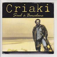 """CRIAKI Vinyle 45 tours 7"""" SEUL A BARCELONE - COMOTION 9519  Frais Rèduit RARE"""