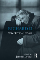 Richard II: New Critical Essays (Shakespeare Criticism), Very Good Condition Boo