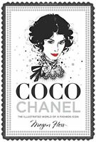 Coco Chanel: The Illustrated World of a Fashion Icon New Hardcover Book Megan He