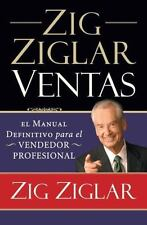 Zig Ziglar Ventas: El Manual Definitivo Para el Vendedor Profesional = Zig Zigla