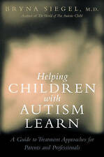 Helping Children with Autism Learn: Treatment Approaches for Parents and Profess