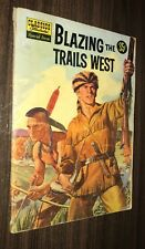 CLASSICS ILLUSTRATED #144A -- Blazing Trails West -- 1958 -- VG Or Better