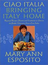 Ciao Italia--Bringing Italy Home by Mary Ann Esposito