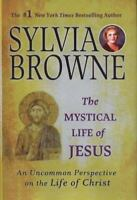 The Mystical Life of Jesus : An Uncommon Perspective on the Life of Christ by S…