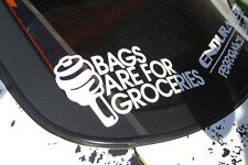 Bags Are For Groceries Sticker Decal Vinyl JDM Dift Race Stance Lowrider Funny