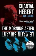 NEW The Morning After: The 1995 Quebec Referendum and the Day that Almost Was