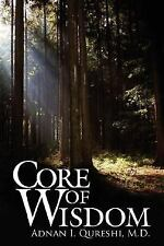 Core of Wisdom by Adnan Qureshi M. D. (2006, Paperback)
