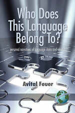 Who does This Language Belong To?: Personal Narratives of Language Claim and Ide