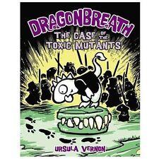 Dragonbreath #9: The Case of the Toxic Mutants Vernon, Ursula Hardcover