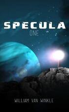 Specula One by William Van Winkle (2013, Paperback)