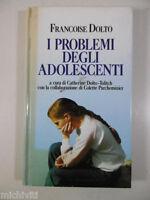 F549 I PROBLEMI DEGLI ADOLESCENTI - FRANCOISE DOLTO - LONGANESI 1991