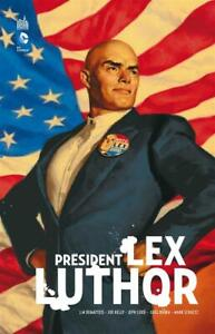 DC COMICS - SUPERMAN > PRESIDENT LEX LUTHOR / LOEB, KELLY, RUCKA, EO URBAN