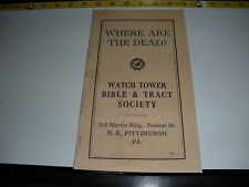 """Where are the Dead"" 1919 Watchtower Judge Rutherfordl Bible Students Jehovah"