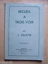 album Recueil à trois voix - J. Villatte - Lemoine 1950 - 170 chants