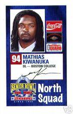 MATHIAS KIWANUKA BC BOSTON COLLEGE EAGLES 2006 SENIOR BOWL NEW YORK GIANTS RC