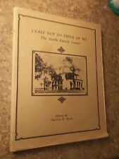 Cease Not To Think Of Me The Steele Family Letters Ed. by Patricia Ryan 1979