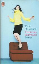 TYNE O'CONNELL TRENTE ANS OU PRESQUE