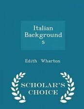 Italian Backgrounds - Scholar's Choice Edition by Wharton, Edith -Paperback