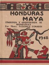 HONDURAS MAYA ETNOLOGIA Y ARQUEOLOGIA DE HONDURAS  LUNARDI TEGUCIGALPA, D.C.