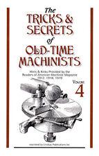 Tricks & Secrets of Old-Time Machinists V 4 American Machinist Magzine 1912 & 18
