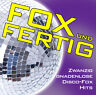 Discofox CD Fox und Fertig! Zwanzig gnadenlose Disco-Fox-Hits