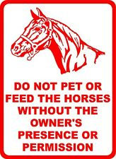 Do not Pet or Feed Horses without Owners Presence / Permission Sign. Size Option