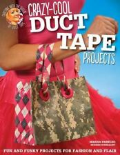 Duct Tape Crazy-Cool Duct Tape Projects: Fun and Funky Project book, Skirt, Bow,