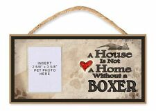 A House is Not a Home Without a Boxer Dog Sign w/ Photo Insert by DGS