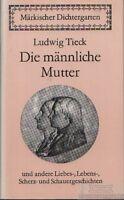Die männliche Mutter: Tieck, Ludwig
