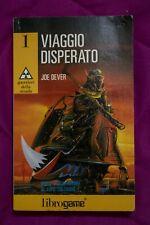 LIBROGAME GUERRIERI DELLA STRADA 1 - VIAGGIO DISPERATO - JOE DEVER
