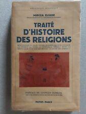 """MIRCEA ELIADE """"TRAITE D HISTOIRE DES RELIGIONS""""Dédicacé PAYOT1949"""