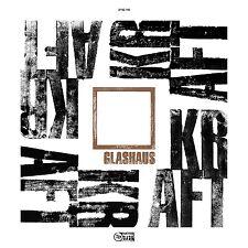 GLASHAUS - KRAFT   CD NEU