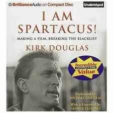 I Am Spartacus! : Making a Film, Breaking the Blacklist by Kirk Douglas...