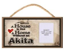 A House is Not a Home without an Akita Wooden Dog Sign with Clear Insert for You