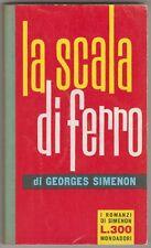 Simenon Georges LA SCALA DI FERRO I Romanzi di Simenon / 187 1963 1^ed.  it.