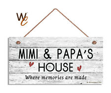 MIMI & PAPA'S House Sign, Where Memories Are Made, Distressed, 5x10 Sign