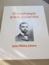 THE AUTOBIOGRAPHY OF AN EX-COLORED MAN JAMES WELDON JOHNSON 2017