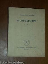 ALESSANDRO PELLEGRINI - SE DELL'ETERNE IDEE - 1954 - ALL'INSEGNA DEL PESCE D'ORO