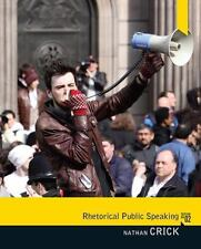 Rhetorical Public Speaking (2nd Edition) by Crick, Nathan