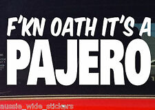 New 200mm Funny Offroad 4x4 Car Wagon Stickers FKN OATH ITS A PAJERO