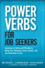 Power Verbs for Job Seekers: Hundreds of Verbs and Phrases to Bring Your