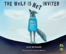 Wolf is Not Invited by Avril McDonald (Paperback, 2016)