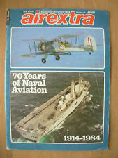 AIREXTRA MAGAZINE 1984 No 45 - 70 YEARS OF NAVAL AVIATION 1914-1984