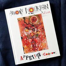 SIGNED ~ ANTHONY BOURDAIN ~ APPETITES ~ HIS LAST COOKBOOK ~ 1st Ed ~ UNREAD COND