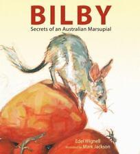 Bilby: Secrets Of An Australian Marsupial: By Edel Wignell